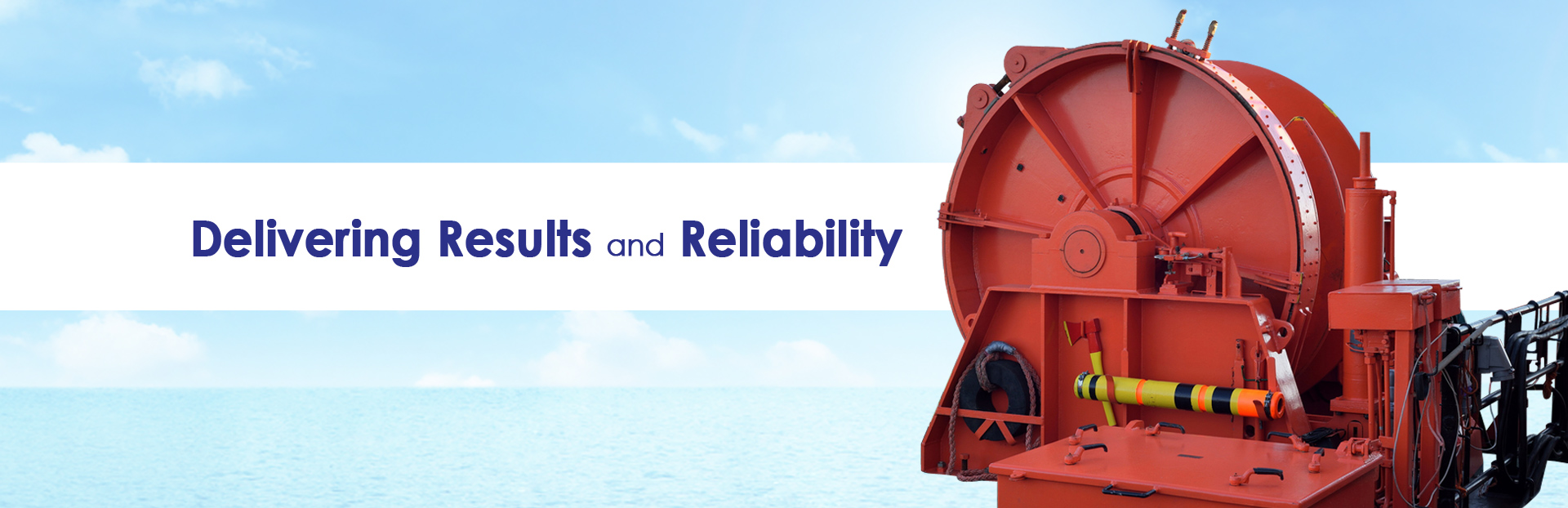 Delivering Results and Reliability